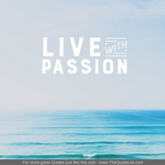 """Live with Passion"" - Unknown Author"
