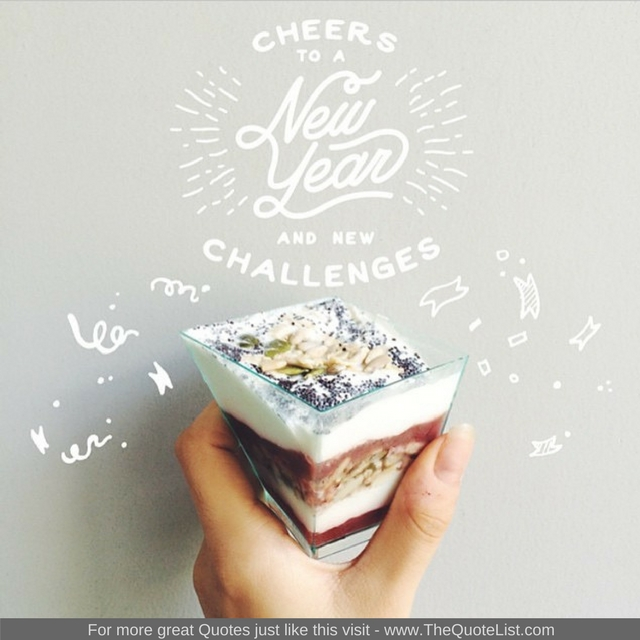 """""""Cheers to a new year and new challenges"""" - Unknown Author"""