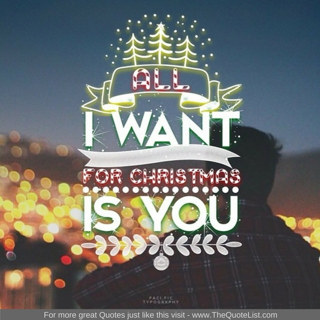 """All I want for Christmas is you"" - Unknown Author"