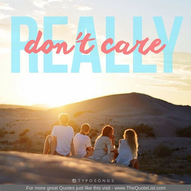 """""""Really don't care"""""""