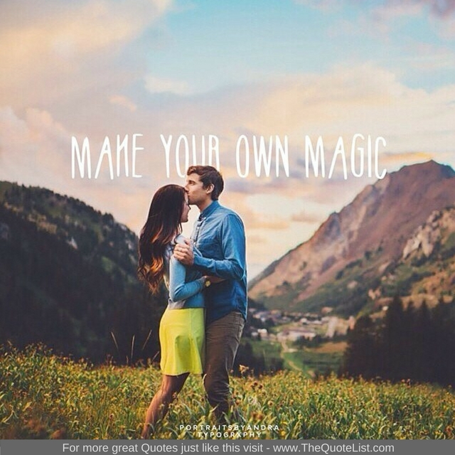 """Make your own magic"""