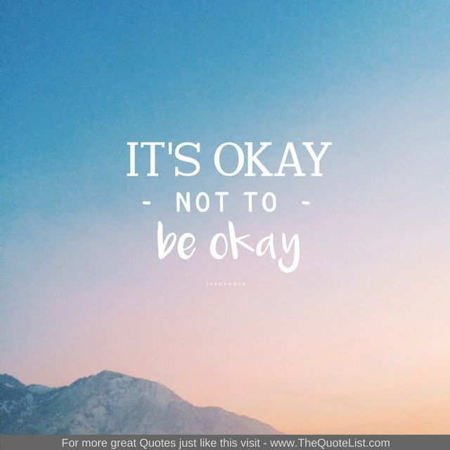 """""""It's okay not to be okay"""""""