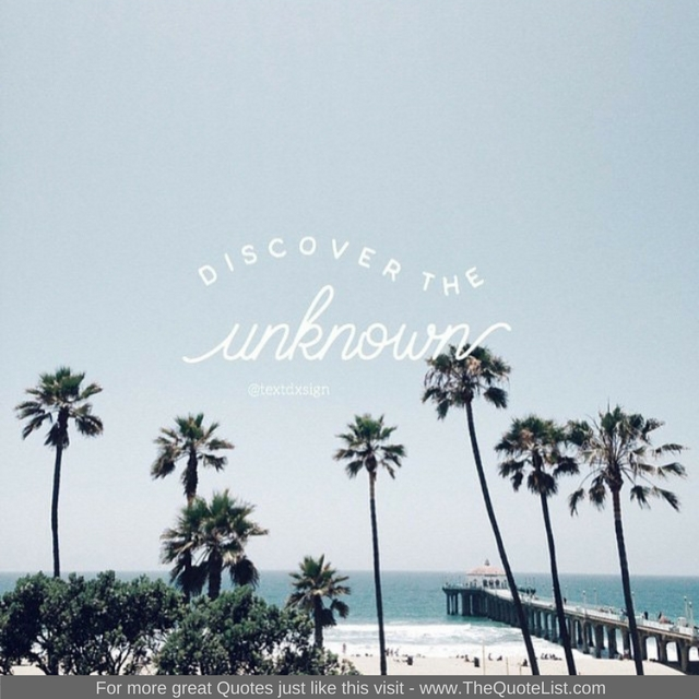 """Discover the unknown"""