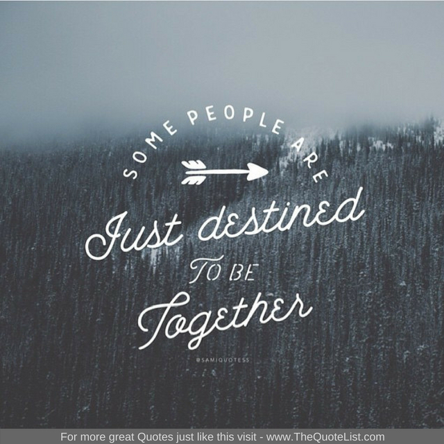 """Some people are just destined to be together"""