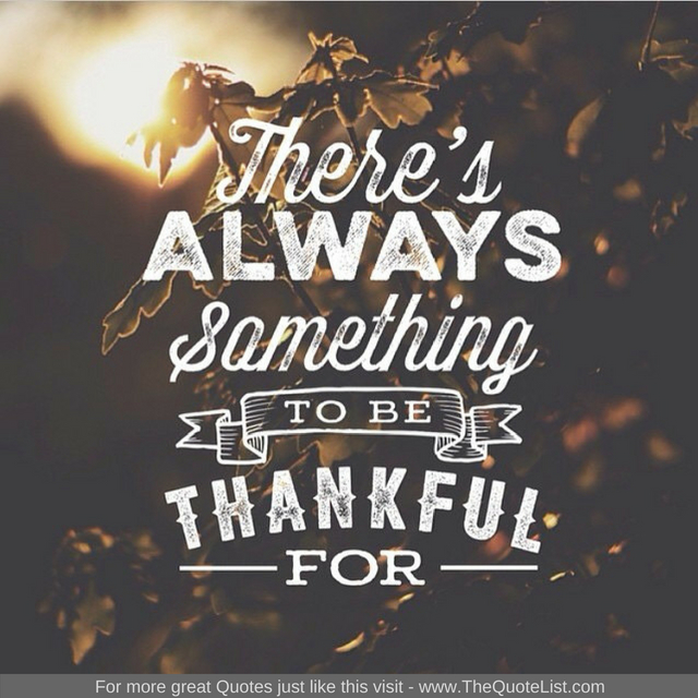 """There's always something to be thankful for"""