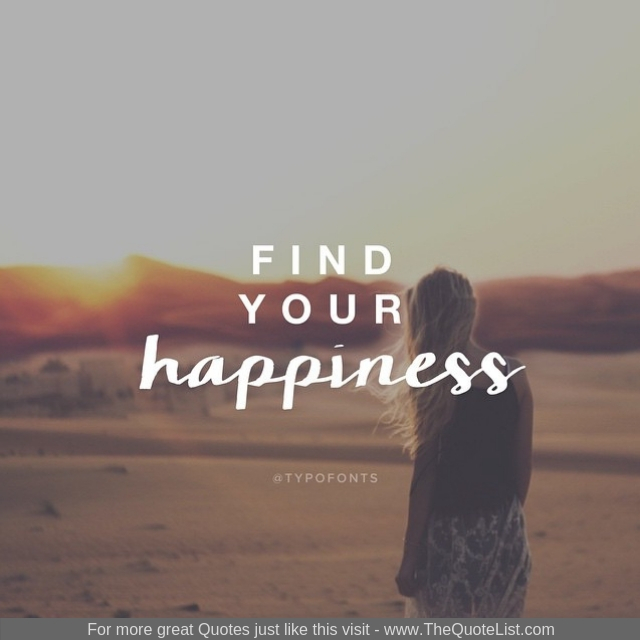 """Find your happiness"""