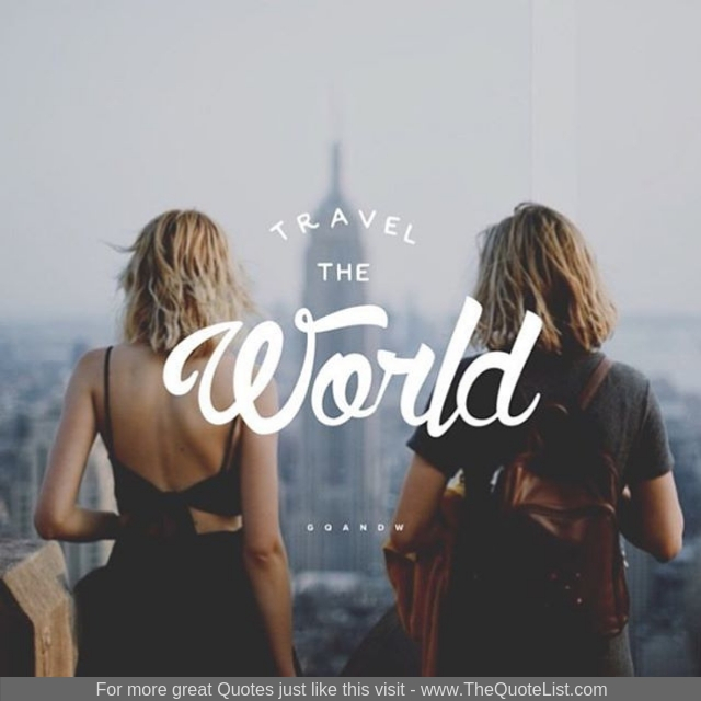 """Travel the world"""